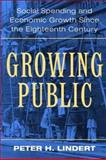 Growing Public : Social Spending and Economic Growth since the Eighteenth Century, Lindert, Peter H., 0521529166
