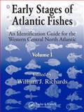 Larvae of West Central Atlantic Fishes : An Identification Guide to Ichthyoplankton, Richards, William, 0849319161