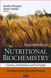 Handbook of Nutritional Biochemistry: Genomics, Metabolomics and Food Supply, Haugen, Sondre and Meijer, Simen, 1607419165