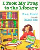 I Took My Frog to the Library, Eric A. Kimmel, 014050916X