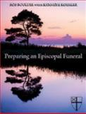 Preparing an Episcopal Funeral, Rob Boulter, 0819229164