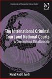 National Courts and the International Criminal Court : A Contentious Relationship, Jurdi, Nidal, 1409409163