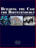 Building the case for Biotechnology : Management case studies in science, laws, regulations, politics, and Business, , 193489916X