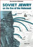 Soviet Jewry on the Eve of the Holocaust, Altschuler, 9652229164