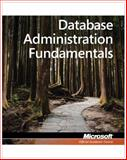 Database Administration Fundamentals : Exam 98-364, Microsoft Official Academic Course Staff, 0470889160