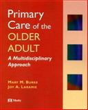 Primary Care for the Older Adult, Burke, Mary and Laramie, Joy, 0815189168