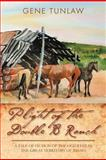 Plight of the Double B Ranch, Gene Tunlaw, 1465389164
