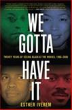 We Gotta Have It, Esther Iverem, 1560259167