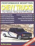 Performance Modifying Chevy Trucks : For Street, Strip and Off-Road, Johnson, Rich, 188408916X