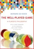 The Well-Played Game : A Player's Philosophy, DeKoven, Bernard, 0262019175