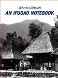 An Ifugao Notebook, Jean M. Conklin, 1403349177