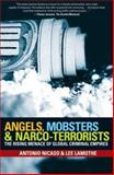 Angels, Mobsters and Narco-Terrorists : The Rising Menace of Global Criminal Empires, Nicaso, Antonio and Lamothe, Lee, 0470839171