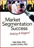 Market Segmentation Success : Making It Happen!, Dibb and Simkin, 0789029170