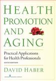Health Promotion and Aging, David Haber PhD, 0826199178