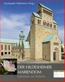 Der Hildesheimer Mariendom : Kathedrale und Welterbe, Domkapitel Domkapitel Hildesheim, 379542917X