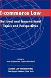 E-Commerce Law : National and Transnational Topics and Perspectives, Henk Snijders, 9041199179