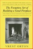 The Forgotten Art of Building a Good Fireplace, Vrest Orton, 0911469176
