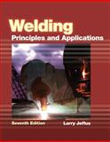 Welding : Principles and Applications, Jeffus, Larry, 1111039178