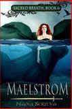 Maelstrom, Nadia Scrieva, 1494969173