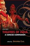 Theatres of India : A Concise Companion, , 0195699173