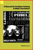 A Manual for Problem Solving in Bible Translation, Larson, Mildred, 0883129175