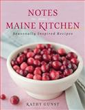 Notes from a Maine Kitchen, Kathy Gunst, 0892729171