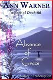 Absence of Grace, Ann Warner, 1470199173