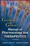 Goodman and Gilman's Manual of Pharmacology and Therapeutics, Hilal-Dandan, Randa and Brunton, Laurence L., 007176917X
