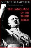 Language of the Third Reich : LTI: Lingua Tertii Imperii, Klemperer, Victor, 0826479170