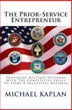 The Prior-Service Entrepreneur, Michael Kaplan, 1494949172