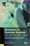 Semantics in Business Systems : The Savvy Manager's Guide, McComb, Dave, 1558609172