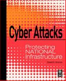 Cyber Attacks : Protecting National Infrastructure, Amoroso, Edward, 0123849179