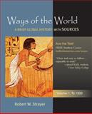 Ways of the World to 1500 Vol. 1 : A Global History with Sources, Strayer, Robert W., 031248917X