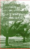 Interactions Between Agroecosystems and Rural Communities, Flora, Cornelia Butler, 0849309174
