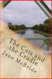 The Cats and the Cradle, Jane M. McBride, 1479259179