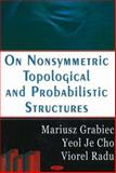 On Nonsymmetric Topological and Probabilistic Structures, Cho, Yeol Je and Grabiec, Mariusz, 1594549176