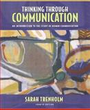 Thinking Through Communication : An Introduction to the Study of Human Communication (with Study Card), Trenholm, Sarah, 0205489176