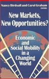 New Markets, New Opportunities? : Economic and Social Mobility in a Changing World, Birdsall, Nancy, 081570917X