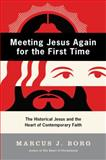 Meeting Jesus Again for the First Time, Marcus J. Borg and Borg, 0060609176