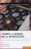 A Primer on Criminal Law and Neuroscience : A Contribution of the Law and Neuroscience Project, Supported by the MacArthur Foundation, , 0199859175