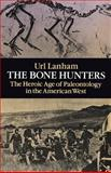 The Bone Hunters, Url N. Lanham, 0486269175