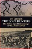 The Bone Hunters, Url N. Lanham, 0486269175