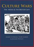 Culture Wars : The Media and the British Left, Curran, James, 0748619178