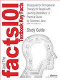 Outlines and Highlights for Occupational Therapy for People with Learning Disabilities : A Practical Guide by Jane Goodman, ISBN, Cram101 Textbook Reviews Staff, 1428819177