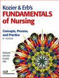 Kozier and Erb's Fundamentals of Nursing : Concepts, Process, and Practice, T Pearson Education, 0131599178