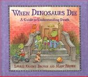 When Dinosaurs Die, Laurie Krasny Brown, 0316109177