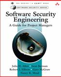 Software Security Engineering : A Guide for Project Managers, Allen, Julia H. and Barnum, Sean, 032150917X