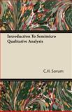 Introduction to Semimicro Qualitative Analysis, C. H. Sorum, 140671917X