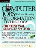 Computer Jobs with the Growing Information Technology Professional Services Sector[2006], , 1933639172