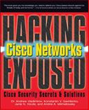 Hacking Exposed Cisco Networks : Cisco Security Secrets and Solutions, Vladimirov, Andrew A. and Gavrilenko, Konstaintin V., 0072259175